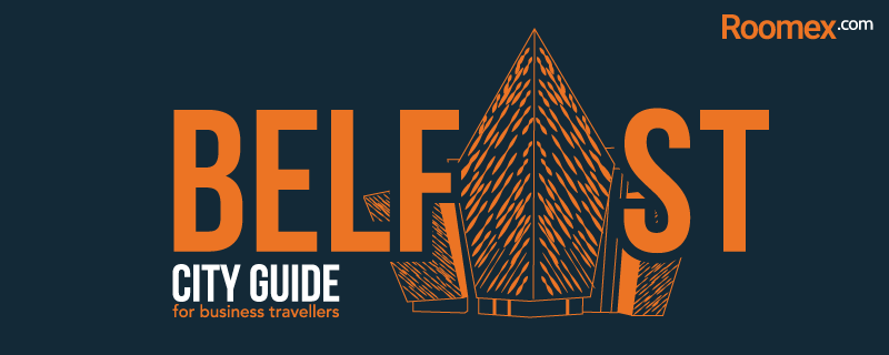The Business Traveller's Guide to Belfast